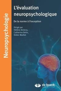 Hélène Amieva et Catherine Belin - L'évaluation neuropsychologique - De la norme à l'exception.