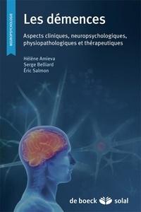 Hélène Amieva et Serge Belliard - Les démences - Aspects cliniques, neuropsychologiques, physiopathologiques et thérapeutiques.