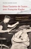 Hélène-Andrée Bizier - Dans l'assiette de l'autre. avec Françoise Kayler - Chronique d'une cuisine québécoise en évolution.