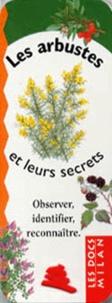 LES ARBUSTES ET LEURS SECRETS. Observer, identifier, reconnaître.pdf
