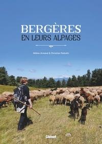 Hélène Armand et Christian Pedrotti - Bergères en leurs alpages.