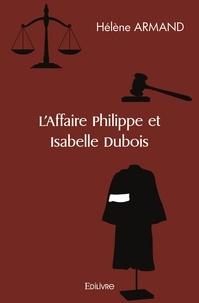 Hélène Armand - L'Affaire Philippe et Isabelle Dubois.