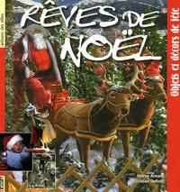 Hélène Armand et Christian Pedrotti - Rêves de Noël - Objets et décors de fête.