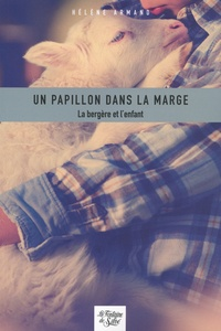 Hélène Armand - Un papillon dans la marge - La bergère et l'enfant.