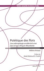 Poïétique des flots - Une anthropologie sensible de la mer dans le banc dArguin (Mauritanie).pdf