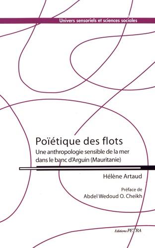 Poïétique des flots. Une anthropologie sensible de la mer dans le banc d'Arguin (Mauritanie)