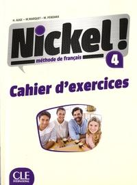 Hélène Augé et M Marquet - Méthode de français 4 Nickel ! - Cahier d'exercices.