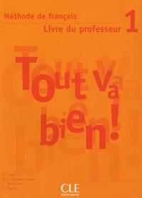 Hélène Augé et Maria Dolores Canada Pujols - Méthode de français Tout va bien ! 1 - Livre du professeur.