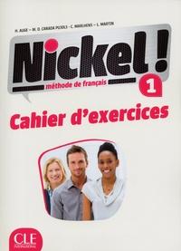 Hélène Augé et Maria Dolores Canada Pujols - Nickel ! 1 A1/A2 Cahier d'exercices.
