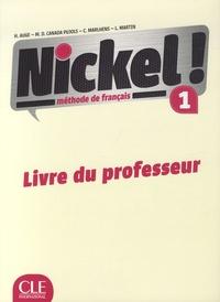 Hélène Augé et Maria Dolores Canada Pujols - Nickel ! 1 - Livre du professeur.