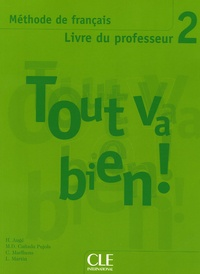 Hélène Augé et Maria Dolores Canada Pujols - Tout va bien ! 2 - Livre du professeur.