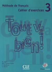 Hélène Augé et Maria Dolores Canada Pujols - Tout va bien ! 3 - Cahier d'exercices. 1 CD audio