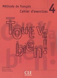 Hélène Augé et Maria Marquet - Tout va bien ! 4 - Cahier d'exercices. 2 CD audio