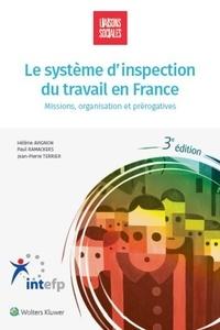 Hélène Avignon et Paul Ramackers - Le système d'inspection du travail en France - Missions, organisation et prérogatives.