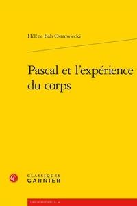 Pascal et l'expérience du corps - Hélène Bah-Ostrowiecki |