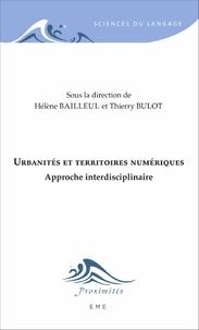 Hélène Bailleul et Thierry Bulot - Urbanités et territoires numériques - Approche interdisciplinaire.