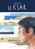 Hélène Balcer - Le KSAR - Itinéraire d'un capitaine hors-norme.