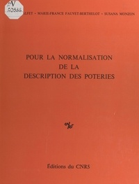 Hélène Balfet et Marie-France Fauvet-Berthelot - Pour la normalisation de la description des poteries.