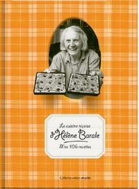 Hélène Barale et Paule Laudon - La cuisine niçoise d'Hélène Barale - Mes 106 recettes.