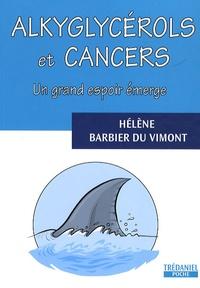 Hélène Barbier du Vimont - Alkyglycérols et cancer - Un grand espoir émerge.