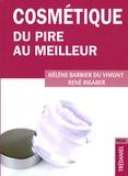 Hélène Barbier du Vimont et René Rigaber - Cosmétique... - Du pire au meilleur.