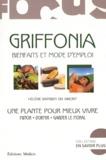 Hélène Barbier du Vimont - Griffonia - Bienfaits et mode d'emploi. Une plante pour vivre mieux.