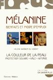 Hélène Barbier du Vimont - Mélanine : Bienfaits et mode d'emploi - La couleur de la peau : protection solaire, hâle, antiâge.