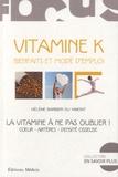 Hélène Barbier du Vimont - Vitamine K - Bienfaits et mode d'emploi.