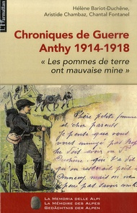 """Hélène Bariot-Duchêne et Aristide Chambaz - Chroniques de guerre Anthy 1914-1918 - """"Les pommes de terre ont mauvaise mine""""."""