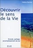 Hélène Barrère - Découvrir le sens de la vie - Ecoute, partage, accomplissement de soi.