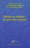Hélène Barthelmebs-Raguin et Greta Komur-Thilloy - Médias au féminin : de nouveaux formats.