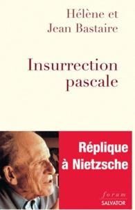 Hélène Bastaire et Jean Bastaire - Insurrection pascale.