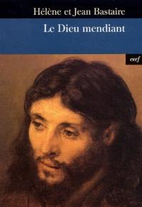 Hélène Bastaire et Jean Bastaire - Le Dieu mendiant.