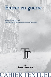 Hélène Baty-Delalande et Carine Trévisan - Entrer en guerre.