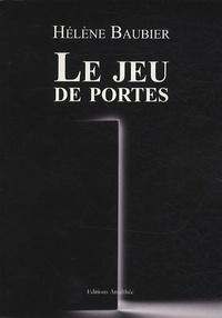 Hélène Baubier - Le jeu de portes.