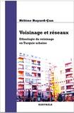 Hélène Bayard-Can - Voisinage et réseaux - Ethnologie du voisinage en Turquie urbaine.