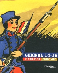 Hélène Beauchamp et Emmanuelle Cronier - Guignol 14-18 - Mobiliser, Survivre.