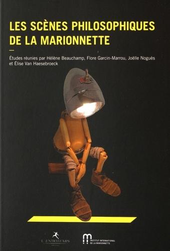 Hélène Beauchamp et Flore Garcin-Marrou - Les scènes philosophiques de la marionnette.