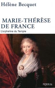 Hélène Becquet - Marie-Thérèse de France - L'orpheline du Templer.