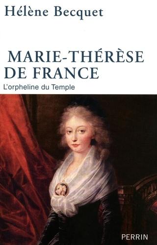 Marie-Thérèse de France. L'orpheline du Templer