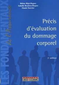 Hélène Béjui-Hugues et Isabelle Bessières-Roques - Précis d'évaluation du dommage corporel.