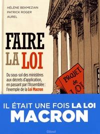 Hélène Bekmezian et Patrick Roger - Faire la loi.