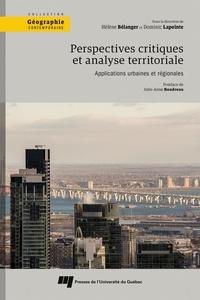 Hélène Bélanger et Dominic Lapointe - Perspectives critiques et analyse territoriale - Applications urbaines et régionales.
