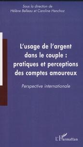 Hélène Belleau et Caroline Henchoz - L'usage de l'argent dans le couple : pratiques et perceptions des comptes amoureux - Perspective internationale.