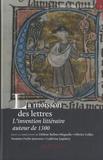 Hélène Bellon-Méguelle et Olivier Collet - La moisson des lettres - L'invention littéraire autour de 1300.