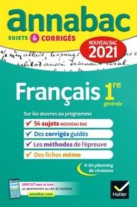 Hélène Bernard et Sylvie Dauvin - Annales du bac Annabac 2021 Français 1re générale - sujets & corrigés nouveau bac.