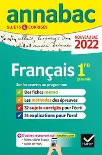 Hélène Bernard et Sylvie Dauvin - Annales du bac Annabac 2022 Français 1re générale - méthodes & sujets corrigés nouveau bac.