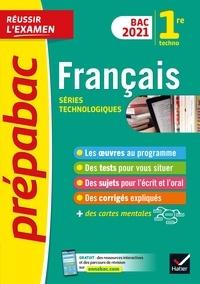 Hélène Bernard et Denise Maréchal - Français 1re technologique Bac 2021 - Prépabac Réussir l'examen - nouveau programme de Première 2020-2021.