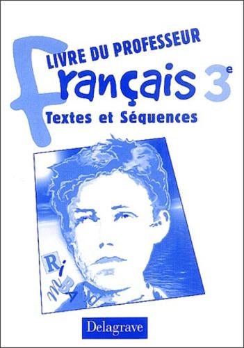 Francais 3eme Textes Et Sequences Livre Du Professeur