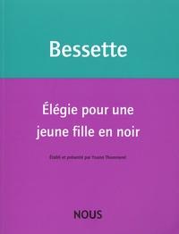 Hélène Bessette - Elégie pour une jeune fille en noir.